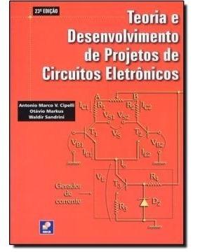 Teoria E Desenvolvimento De Projetos De Circuitos Eletroni
