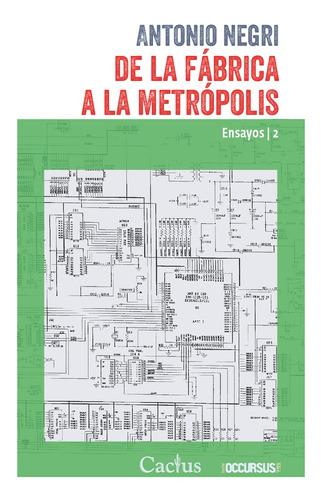 De La Fábrica A La Metrópolis - Antonio Negri
