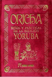 Oricha Ritos Y Practicas De La Religion Yoruba