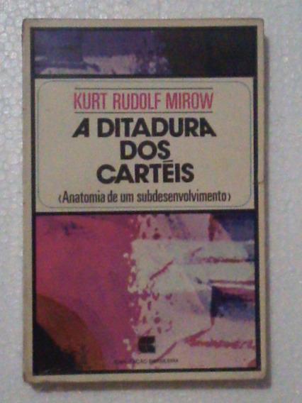 Livro: A Ditadura Dos Carteis - Kurt Rudolf Mirow