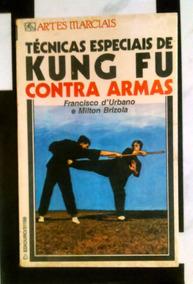 Técnicas Especiais De Kung Fu Contra Armas (raridade)