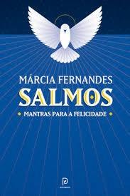 Salmos - Mantras Para A Felicidade Marcia Fernandes