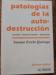 Libro Patología De La Auto Destrucción-suicidio-violencia