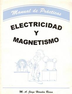 Heredia Reina Manual De Practicas Electricidad Y Magnetismo