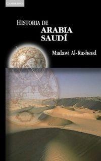 Historia De Arabia Saudí, Al Rasheed, Ed. Akal
