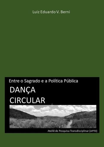 Imagem 1 de 1 de Dança Circular: Entre O Sagrado E A Política Pública