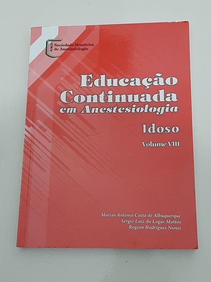 Educação Continuada Em Anestesiologia - Idoso Vol 8