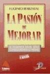 Libro La Pasion De Mejorar 3 Ed De Eugenio Ibarzabal