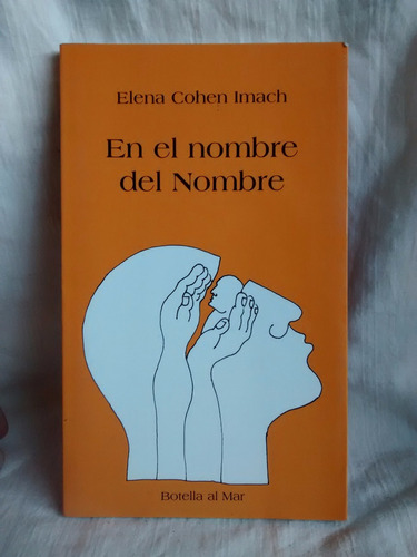 Imagen 1 de 6 de En El Nombre Del Nombre Elena Cohen Imach Botella Del Mar