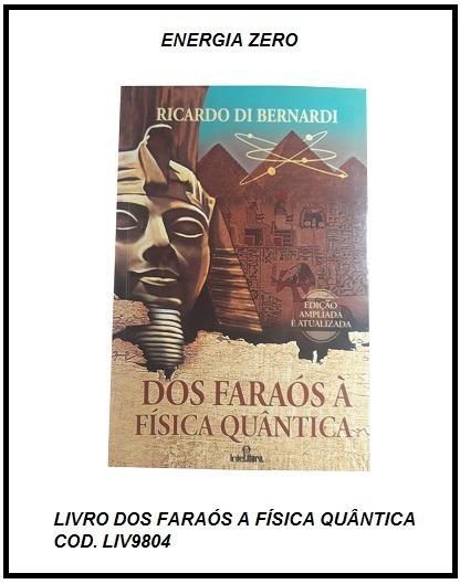 Livro Dos Faraós À Física Quântica Cod. Liv9804