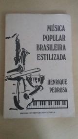 Música Popular Brasileira Estilizada - Henrique Pedrosa