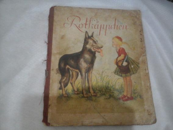 Raro Livro Infantil Antigo Chapeuzinho Vermelho Em Alemão