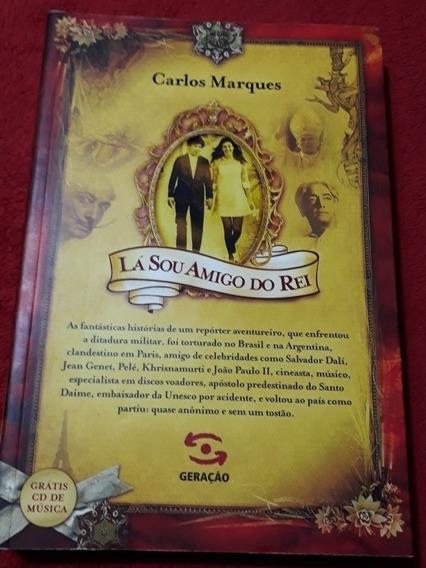 Livro Lá Sou Amigo Do Rei Carlos Marques Auto Biografia
