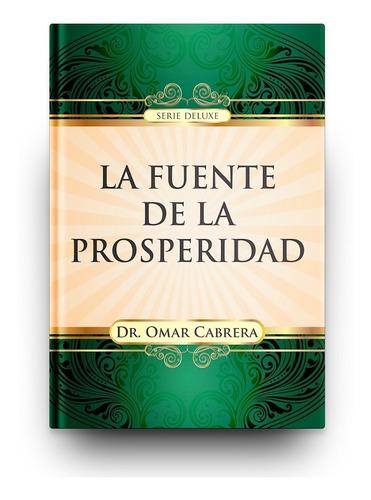 La Fuente De La Prosperidad (dr. Omar Cabrera)