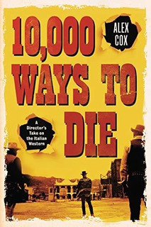 Book : 10,000 Ways To Die A Directors Take On The Italian...