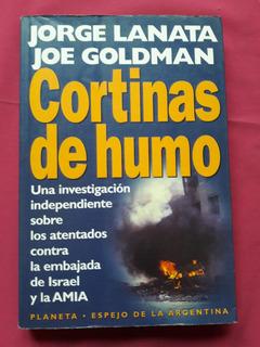Cortinas De Humo - J. Lanata - J. Goldman - Atentado Amia