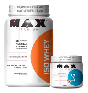 Whey Isolado Iso Whey 900g + Glutamina 300g - Max Titanium