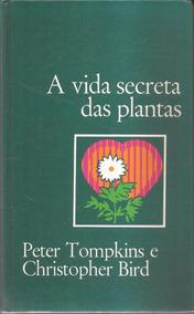 Livro A Vida Secreta Das Plantas Peter Tompkins