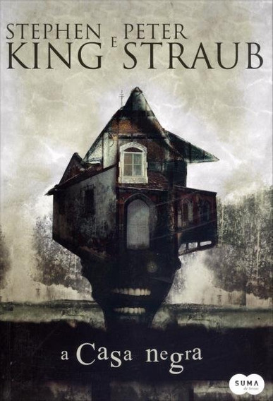 A Casa Negra - Stephen King E Peter Straub