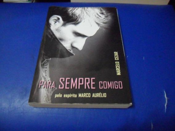 Livro Para Sempre Comigo - Marcelo Cezar