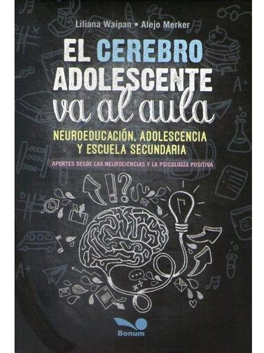 Imagen 1 de 1 de El Cerebro Adolescente Va Al Aula