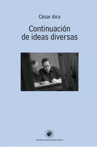 Imagen 1 de 1 de Continuación De Ideas Diversas - Aira - Lu Reads