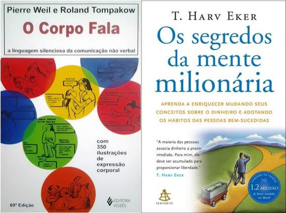 O Corpo Fala - Pierre Weil + Os Segredos Da Mente Milionária