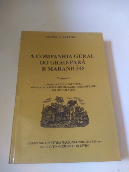 A Campanha Geral Do Grão_para E Maranhão Vol. 1