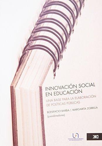 Innovacion Social En Educacion. Una Base Para La Elaboracion