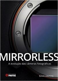 Mirrorless: A Evolução Das Câmeras Fotográficas