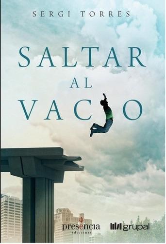 Saltar Al Vacío, Sergi Torres, Presencia