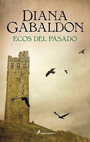 Ecos Del Pasado (forastera 7) - Diana Gabaldon