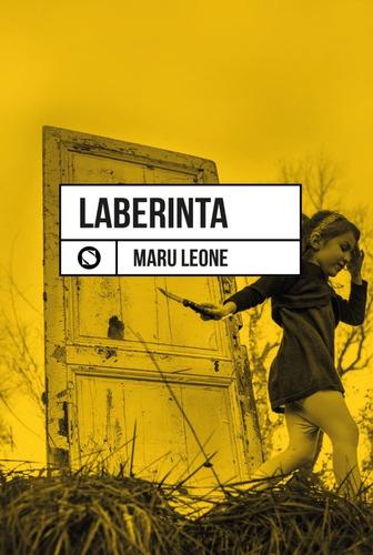 Laberinta, El Libro De Poesía De Maru Leone
