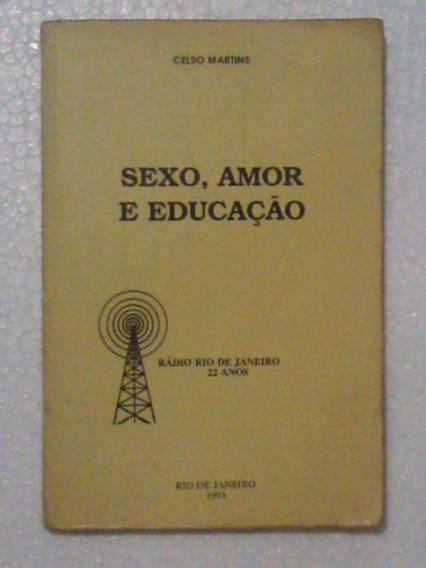 Livro: Sexo,amor E Educação - Celso Martins
