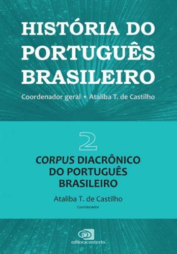 História Do Português Brasileiro - Vol. 2 - Vol. 2