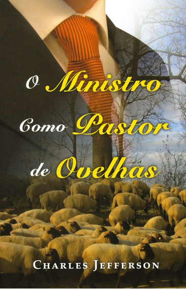 Livro Charles Jefferson - Ministro Como Pastor De Ovelhas