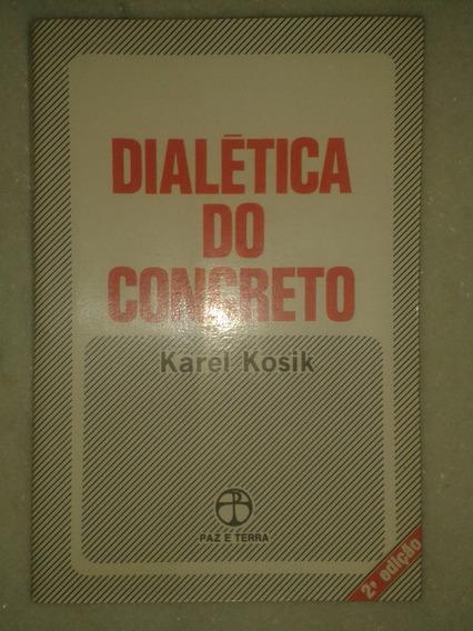 Dialética Do Concreto - Karel Kosik ( 2 Edição )