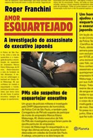 Amor Esquartejado - A Investigação Do Assassinat