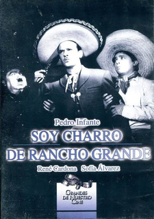 Soy Charro De Rancho Grande Pedro Infante Joaquin Pardave