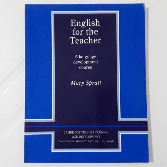 English For The Teacher A Language Mary Spratt