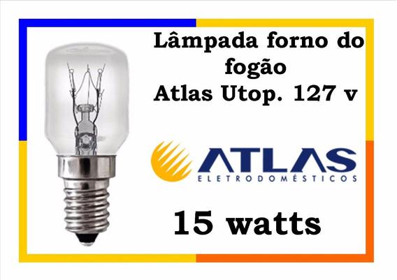 Lâmpada Para Fogão Atlas Atenas U.top 127v