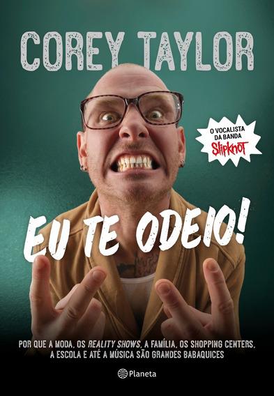 Eu Te Odeio! Corey Taylor . By. Slipknot . 2015 . Ptbr