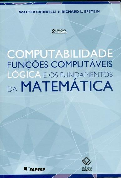 Computabilidade, F Computáveis, Lógica E Os Fund Matemática
