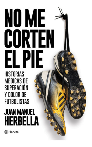 Imagen 1 de 2 de Libro No Me Corten El Pie - Juan Manuel Herbella