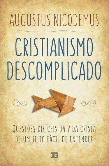 Livro Augustus Nicodemus - Cristianismo Descomplicado