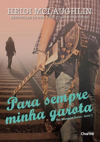 Para Sempre Minha Garota - The Beaumont Series - Livro 1