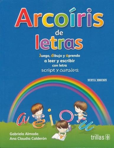 Imagen 1 de 1 de Libro Arcoiris De Letras Con Letra Script Y Cursiva Nueva Ed