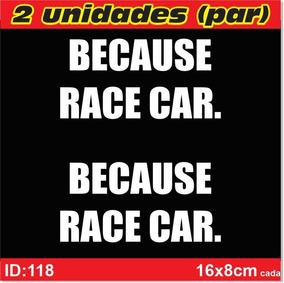 Par De Adesivos Because Race Car, Carro De Corrida - Id118
