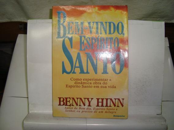 Livro - Bem-vindo Espírito Santo - Benny Hinn