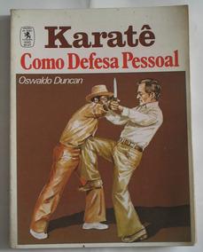 Livro Karatê Como Defesa Pessoal Oswaldo Duncan 1979+ Brinde